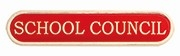 RED SCHOOL COUNCIL BAR BADGE